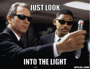 men-in-black-meme-generator-just-look-into-the-light-b86e2a